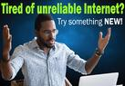 Tired of unreliable internet Button